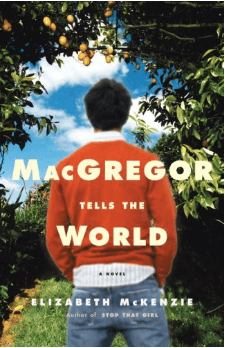 September Book Club Recommendations MacGregor Tells the World by Elizabeth McKenzie